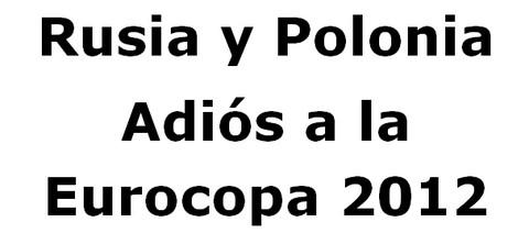 Eurocopa 2012: Rusia y Polonia son eliminados al caer derrotados por Grecia y la República Checa respectivamente