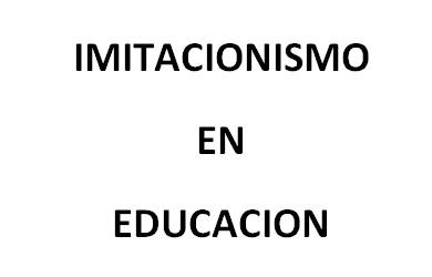 Imitacionismo en educación