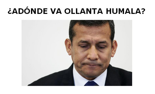 ¿Adónde va Ollanta Humala?