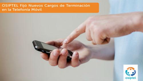 OSIPTEL Fijó Nuevos Cargos de Terminación en la Telefonía Móvil