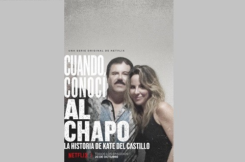 Cuando Conocí Al Chapo: La Historia de Kate Del Castillo