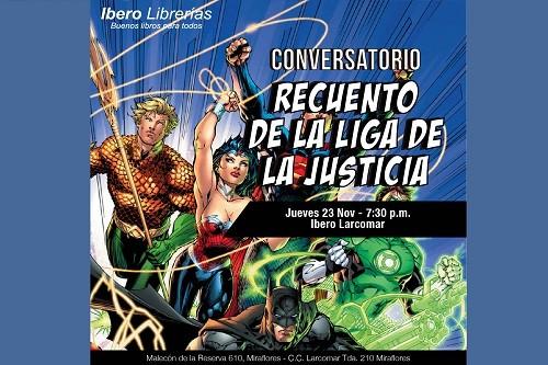 Conversatorio: recuento de la Liga de la Justicia en Ibero Librerías de Larcomar