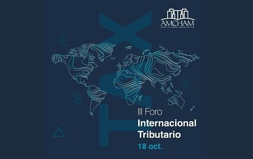 AmCham Perú organiza su III Foro Internacional Tributario