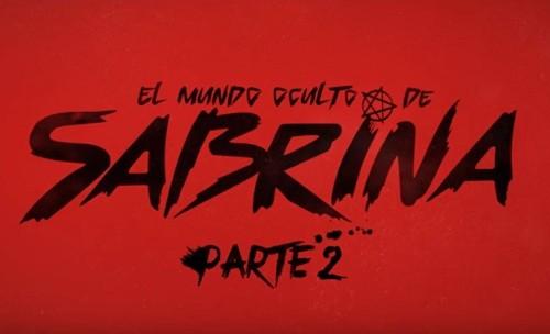 El trailer de la Parte 2 de El mundo oculto de Sabrina ha llegado