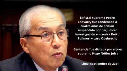 Pedro Chávarry es condenado a 4 años de cárcel suspendida por perjudicar investigación contra Keiko Fujimori y caso Odebrecht