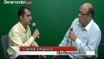 Ex congresista Carlos Chipoco habló con Generaccion.com