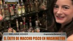 Empresaria lleva el éxito de 'Machu Pisco' a Estados Unidos