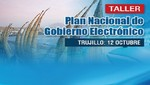 ONGEI empieza talleres de socialización del plan nacional de gobierno electrónico en once regiones del país