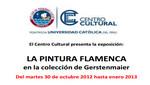 LA PINTURA FLAMENCA en la colección de Gerstenmaier : Del martes 30 de octubre 2012 hasta enero 2013
