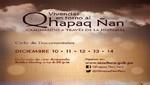 """Proyecto Qhapaq Ñan: Presenta Ciclo de documentales """"Vivencias en torno Al QHAPAQ ÑAN, caminando a través de la Historia"""""""