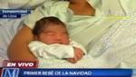 Ministerio de Salud: el primer bebé nacido en Navidad pesa 3 mil 600 gramos [VIDEO]