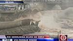 Vía Parque Rímac: muro de contención es derribado por aumento de caudal del río [VIDEO]