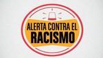Plataforma de acción Alerta contra el racismo está a disposición de todos los ciudadanos