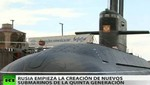 Rusia comenzó el desarrollo de submarinos de quinta generación