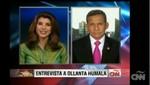Entrevista concedida por el Presidente de la República, Ollanta Humala Tasso, a la CNN