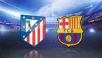 Champions League: Barcelona vs Atlético de Madrid [EN VIVO]