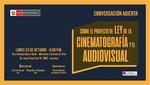 Ministerio de Cultura convoca a 'Conversación abierta sobre el Proyecto de Ley de la Cinematografía y el Audiovisual'