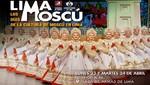'Los Días de Moscú en Lima' comienzan este lunes 23 de abril en la Plaza de Armas de la capital