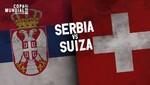 Mundial Rusia 2018: Suiza vs Serbia [EN VIVO]