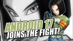 El Androide Número 17 se une oficialmente a la batalla en DRAGON BALL FighterZ