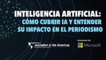 Primer curso masivo abierto en línea sobre Inteligencia Artificial para periodistas latinoamericanos