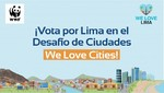 ¡Vota Por Lima! Capital peruana es finalista en la campaña global We Love Cities Del WWF