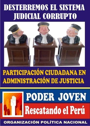 LA CORRUPCIÓN EN  PODER JUDICIAL EXIGE, UN CAMBIO RADICAL EN EL SISTEMA.